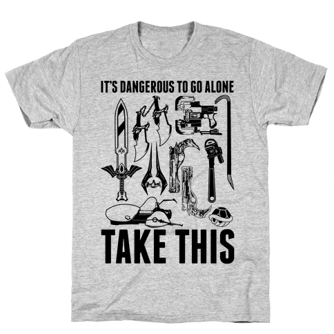 It's Dangerous to Go Alone Take This Mens T-Shirt