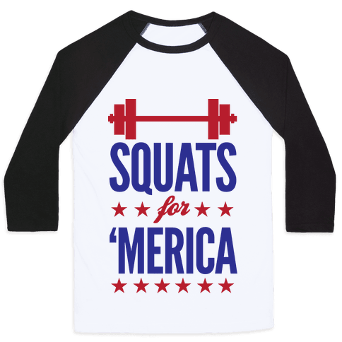 "Squats For ""Merica Baseball Tee"