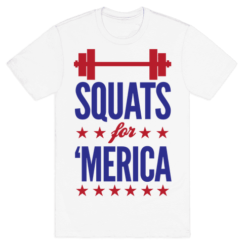 "Squats For ""Merica Mens T-Shirt"