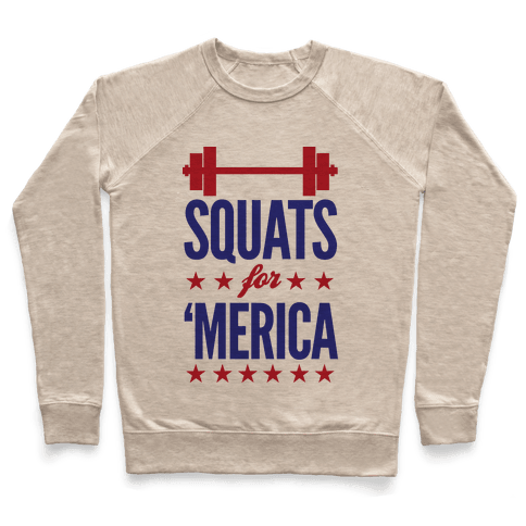 "Squats For ""Merica Pullover"