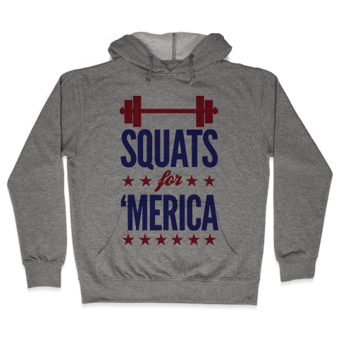 "Squats For ""Merica Hooded Sweatshirt"