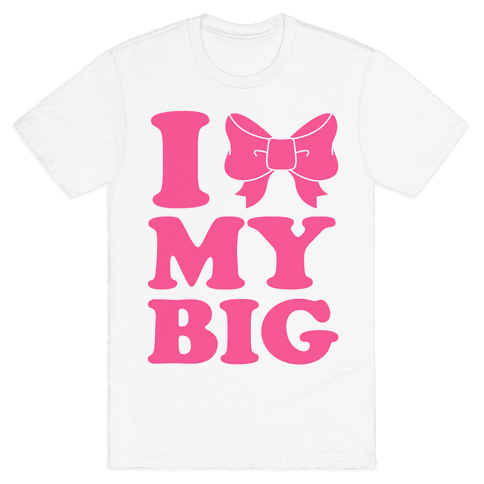 I Love My Big Mens T-Shirt