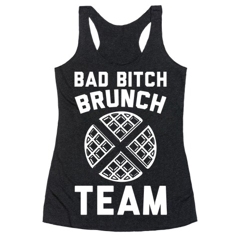 Bad Bitch Brunch Team Racerback Tank Top