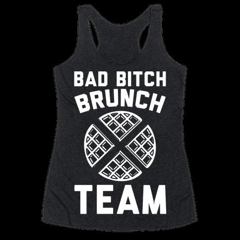 Bad Bitch Brunch Team Racerback Tank Top