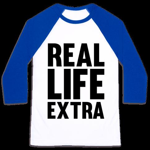 Real Life Extra Baseball Tee