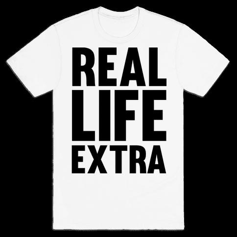 Real Life Extra Mens T-Shirt