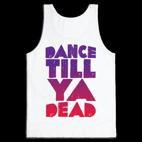 Dance Till Ya Dead