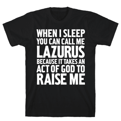 Call Me Lazarus Mens T-Shirt