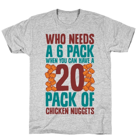 Who Needs a 6 Pack When You Can Have a 20 Pack T-Shirt