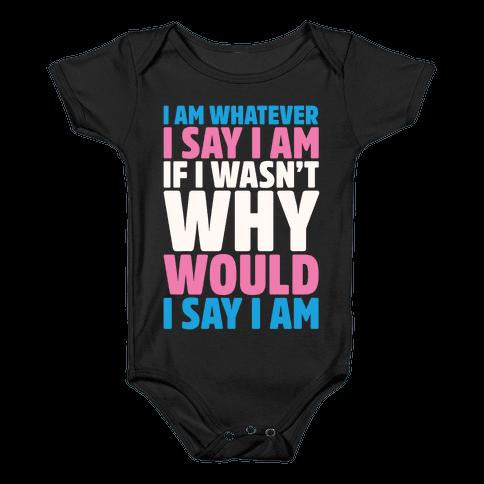 I Am Whatever I Say I Am Baby Onesy