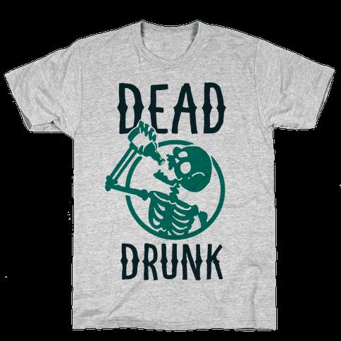 Dead Drunk Mens T-Shirt