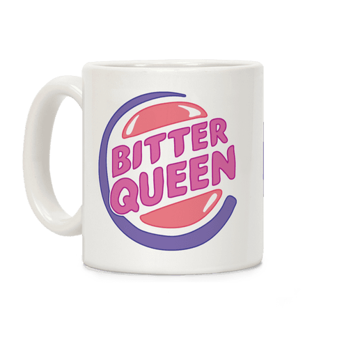 Bitter Queen Parody Coffee Mug
