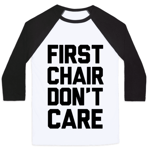 First Chair Don't Care Baseball Tee