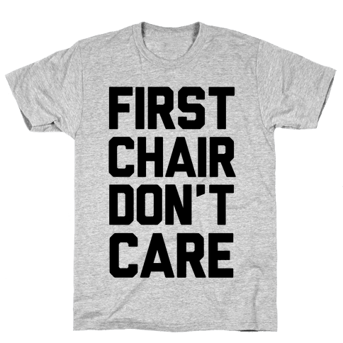 First Chair Don't Care
