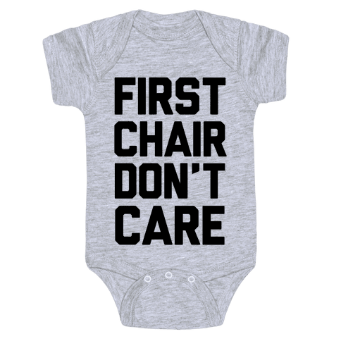 First Chair Don't Care Baby Onesy