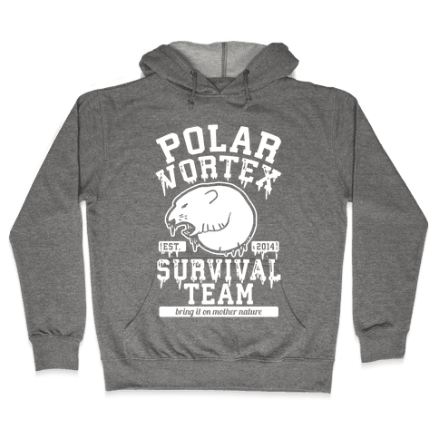 Polar Vortex Survival Team Hooded Sweatshirt