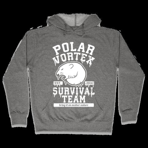 Polar Vortex Survival Team Hooded Sweatshirt
