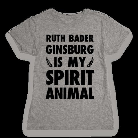 Ruth Bader Ginsburg is My Spirit Animal Womens T-Shirt