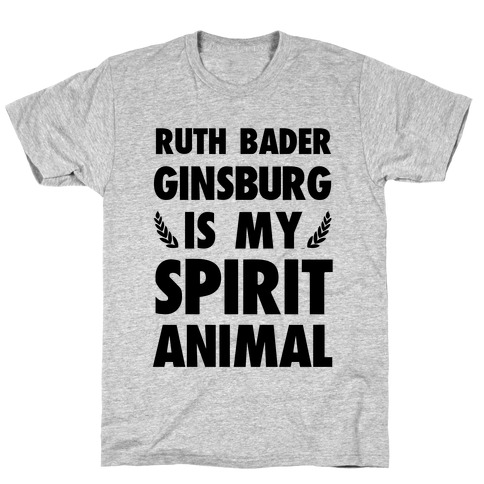 Ruth Bader Ginsburg is My Spirit Animal T-Shirt