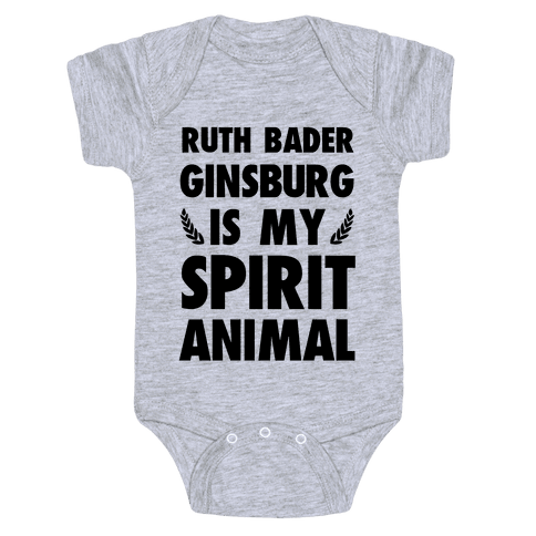 Ruth Bader Ginsburg is My Spirit Animal Baby Onesy