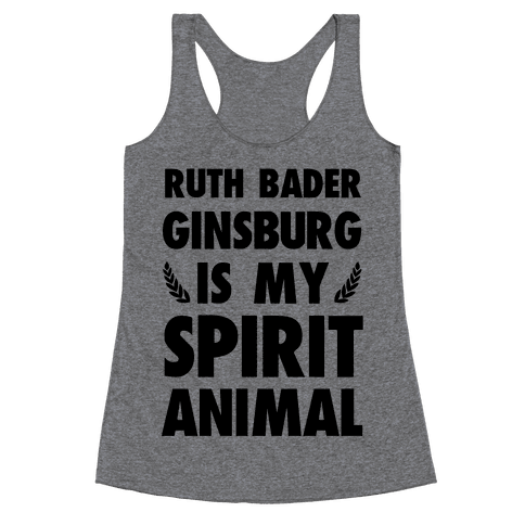 Ruth Bader Ginsburg is My Spirit Animal Racerback Tank Top
