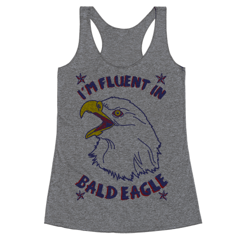 I'm Fluent in Bald Eagle Racerback Tank Top
