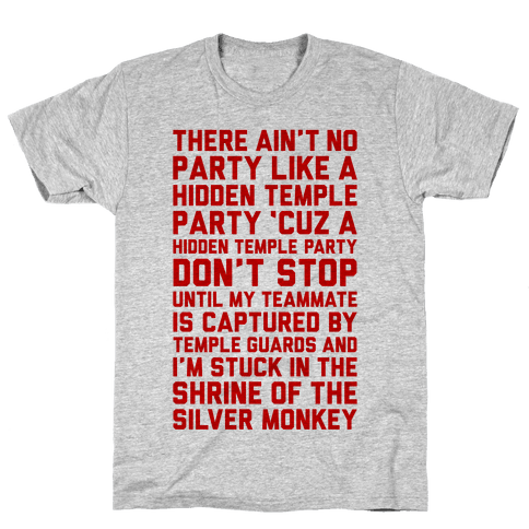 Ain't No Party Like A Hidden Temple Party Mens T-Shirt