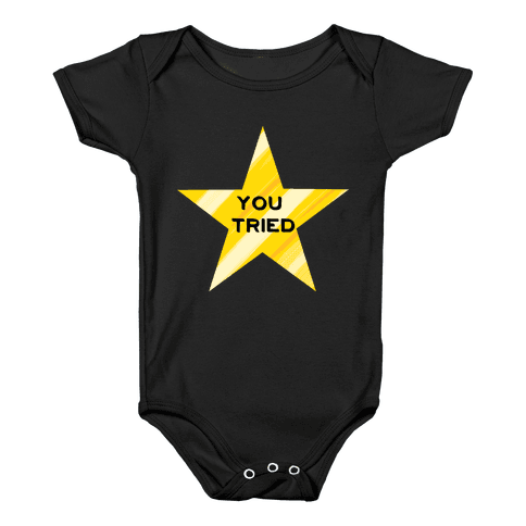 Gold Star You Tried. Baby Onesy
