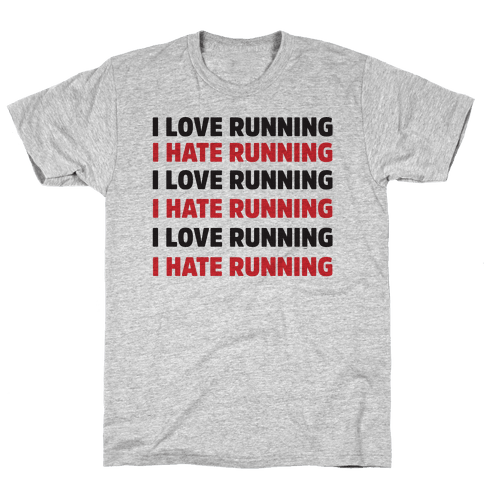 I Love Running I Hate Running Mens T-Shirt