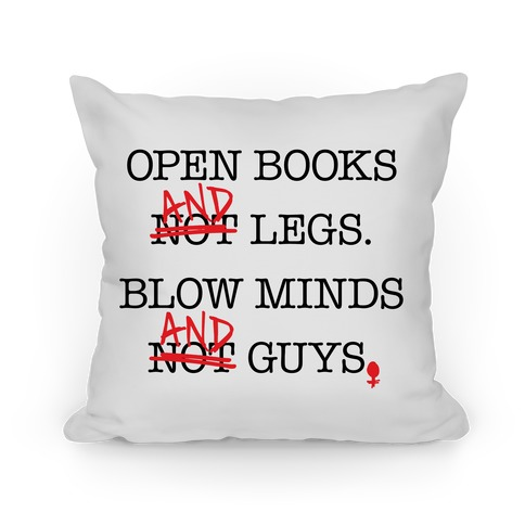 Open Books And Legs, Blow Minds And Guys Pillow