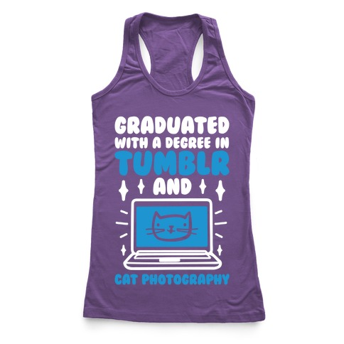 Graduated With A Degree In Tumblr And Cat Photography Racerback Tank Top