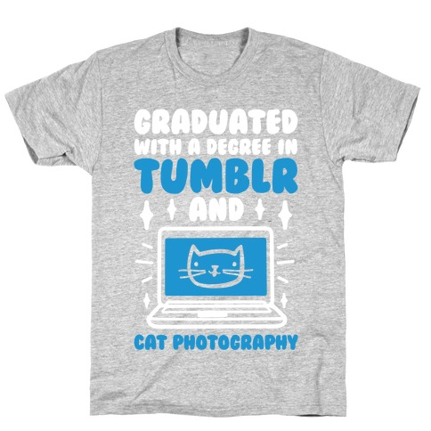 Graduated With A Degree In Tumblr And Cat Photography T-Shirt
