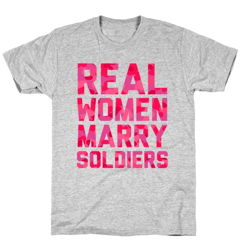 Real Women Marry Soldiers (Camo) T-Shirt