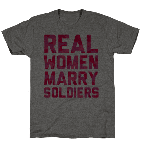 Real Women Marry Soldiers (Camo) Mens T-Shirt