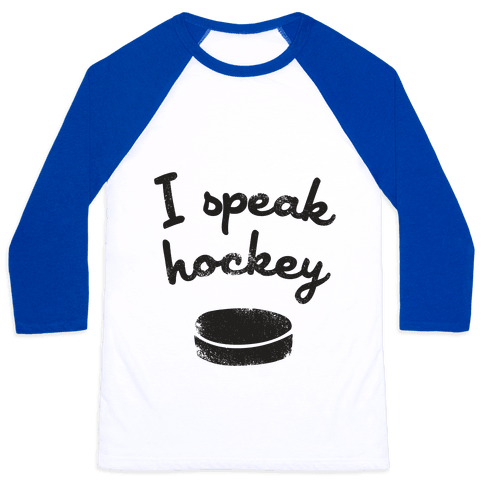 I Speak Hockey Baseball Tee