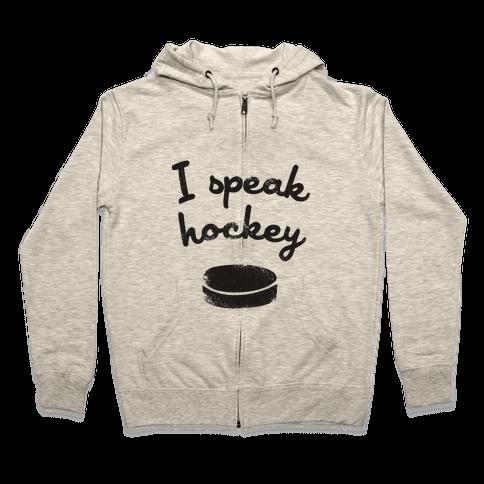 I Speak Hockey Zip Hoodie