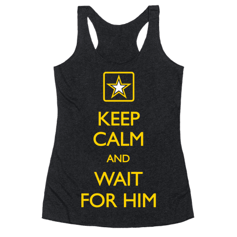 Keep Calm And Wait For Him Racerback Tank Top