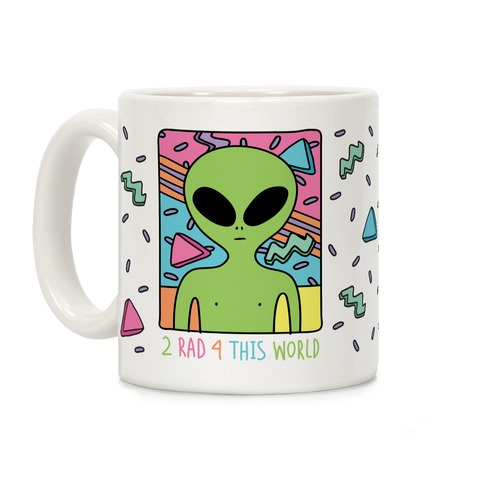 2 Rad 4 This World Coffee Mug