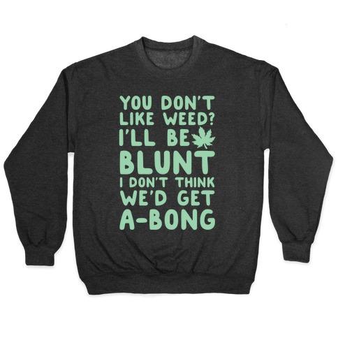 I/'ll Bring The Weed Shirt
