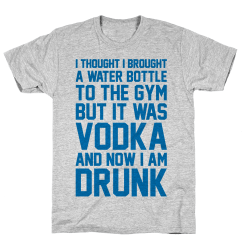 Drunk At The Gym Mens T-Shirt