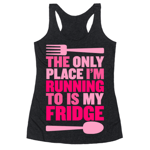 Running to My Fridge Racerback Tank Top