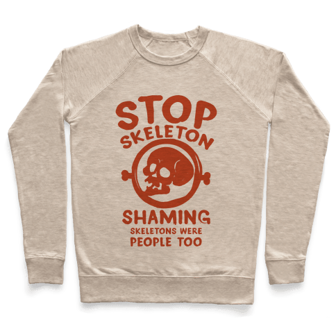 Stop Skeleton Shaming Pullover