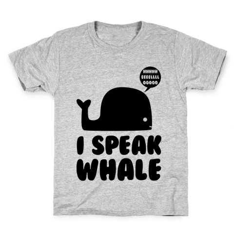 I Speak Whale Kids T-Shirt