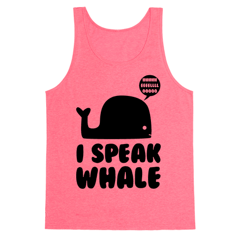 I Speak Whale Tank Top