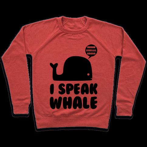 I Speak Whale Pullover