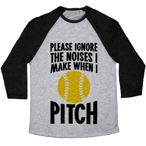 Please Ignore The Noises I Make When I Pitch Baseball Tee