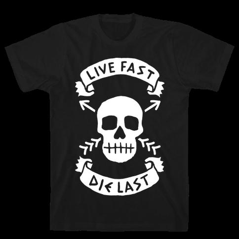 Live Fast Die Last Mens T-Shirt