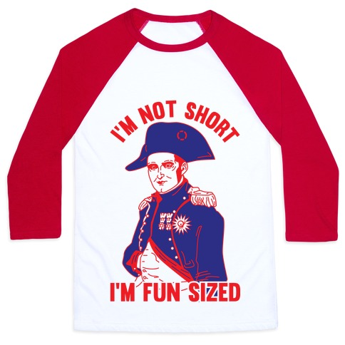 I'm Not Short I'm Fun Sized Baseball Tee