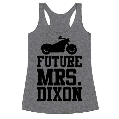 Future Mrs. Dixon Racerback Tank Top