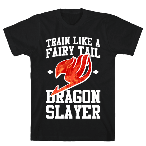 Train Like a Fairy Tail Dragon Slayer (Natsu) Mens T-Shirt